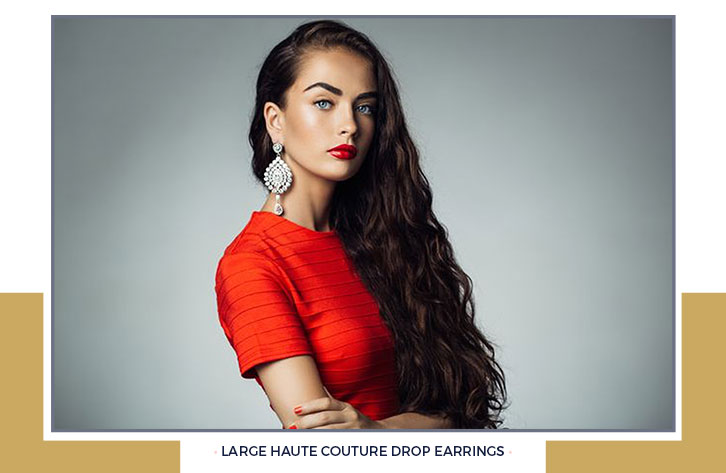 Large Haute Couture Drop Earrings